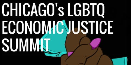 Chicago's LGBTQ Economic Justice Summit  tickets