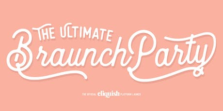 Cliquish™ Presents: The Ultimate Braunch Party tickets