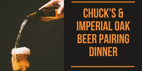 Chuck's & Imperial Oak Beer Pairing Dinner tickets