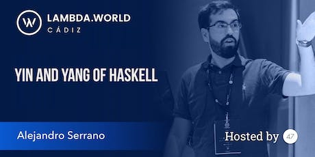 Yin and Yang of Haskell Workshop with Alejandro Serrano tickets
