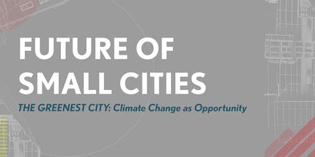The Greenest City: Climate Change as Opportunity tickets