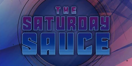 The Saturday Sauce tickets