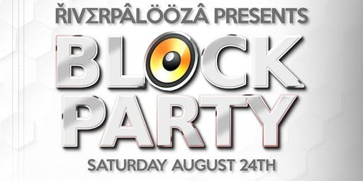 RiverPalooza Presents: BLOCK PARTY!