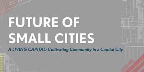 A Living Capital: Cultivating Community in a Capital City tickets