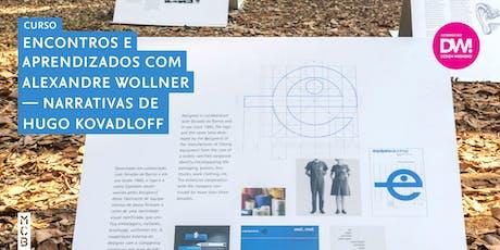 Encontros e Aprendizados com Alexandre Wollner: Narrativa de Hugo Kovadloff tickets
