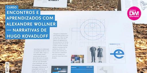 Encontros e Aprendizados com Alexandre Wollner: Narrativa de Hugo Kovadloff