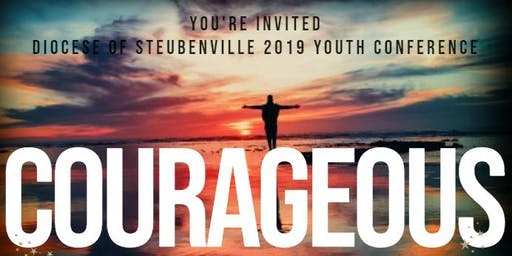 Be Strong and Courageous - Steubenville Diocesan Youth Conference 2019