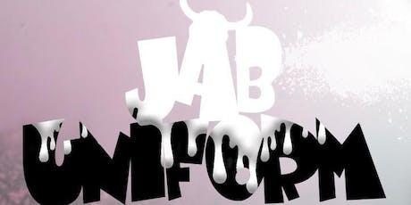 JAB UNIFORM: THE WHYTE JAB  tickets