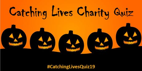Catching Lives 'Spooky' Charity Quiz tickets