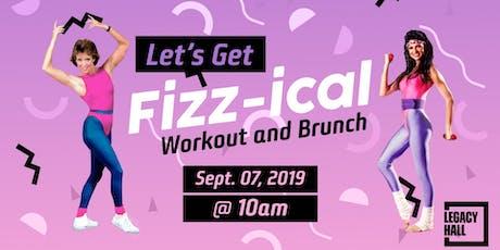 Let's Get Fizz-ical Workout & Brunch tickets