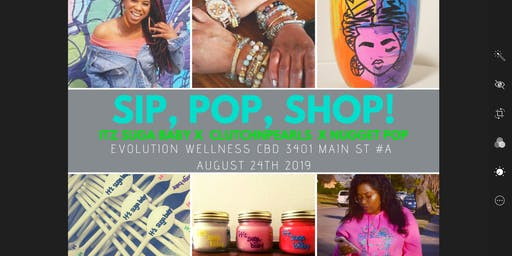 Sip, Pop and Shop!
