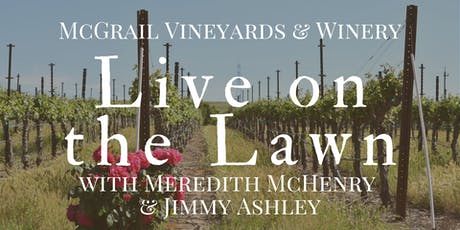 Live on the Lawn with Meredith McHenry & Jimmy Ashley at McGrail Vineyards tickets