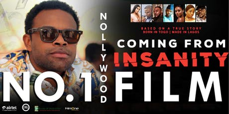 - Coming From Insanity - Nollywood Film Showcase tickets