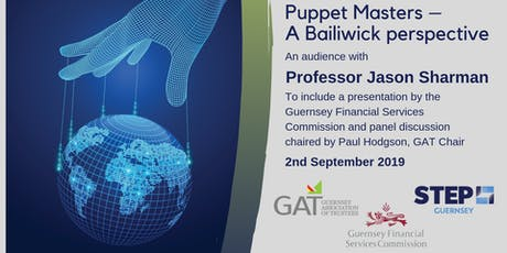 "GAT/STEP/GFSC Combined Special Event - ""Puppet Masters - A Bailiwick Perspective"" with Professor Jason Sharman tickets"