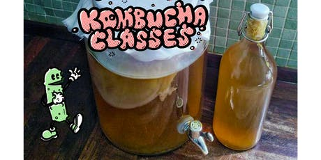 KOMBUCHA, Kefir & Lacto Fermented Drinks Class class!!! Clapton tickets