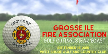 Grosse Ile Fire Association-  Annual Golf Outing & Steak Roast tickets