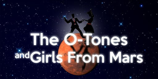 The O-Tones w/ Girls From Mars