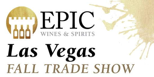 Epic Wines & Spirits Las Vegas Trade Show 2019