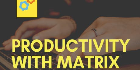 Productivity with Matrix tickets