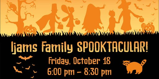 IJAMS FAMILY SPOOKTACULAR - SOLD OUT