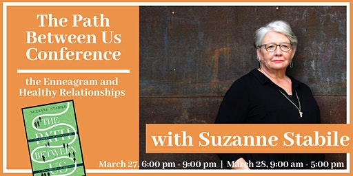 The Path Between Us: Enneagram Conference with Suzanne Stabile