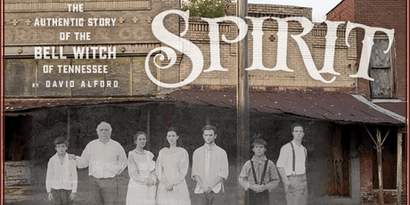 Spirit - The Authentic Story of the Bell Witch of Tennessee   2019 Bell Witch Fall Festival tickets