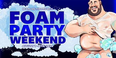 Foam Party Weekend - Bears on the Prowl 2020