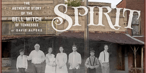 Spirit - The Authentic Story of the Bell Witch of Tennessee | 2019 Bell Witch Fall Festival