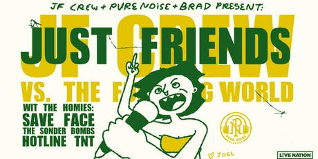 Just Friends w/ Save Face, The Sonder Bombs, Hotline TNT tickets
