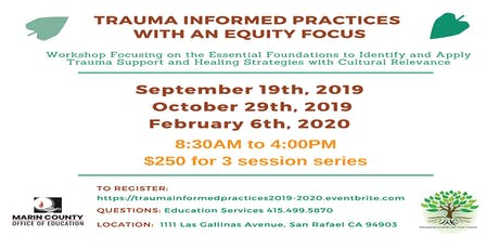 Trauma Informed Practices With an Equity Focus *Marin County Office of Education* tickets