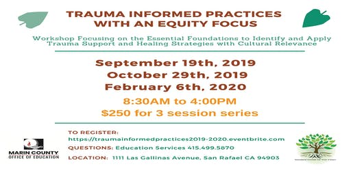 Trauma Informed Practices With an Equity Focus *Marin County Office of Education*