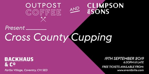 Backhaus&Co: Outpost Coffee and Climpson&Sons Present: Cross County Cupping