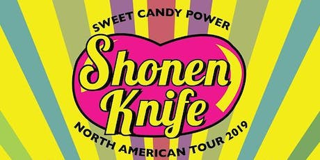 SHONEN KNIFE w/ HOLLY and the NICE LIONS, FOX FACE tickets