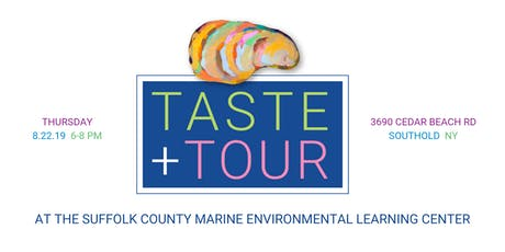 Taste + Tour at Suffolk County Marine Environmental Learning Center tickets