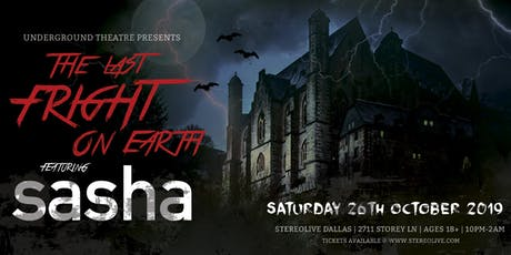 Underground Theatre Presents: The Last Fright on Earth ft. Sasha tickets