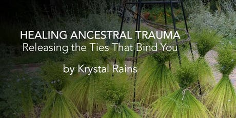 Healing Ancestral Trauma - Releasing the Ties That Bind You tickets