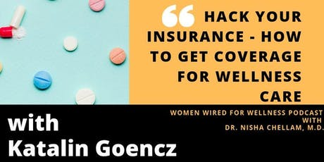 Women Wired for Wellness Podcast: Hack Your Insurance tickets