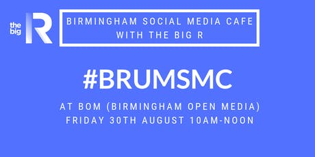 Social Media Cafe at Birmingham Open Media BOM with The Big R tickets