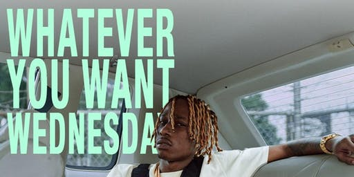 WHATEVER YOU WANT WEDNESDAY