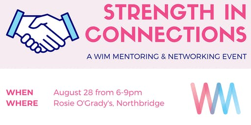 Strength in Connections - WiM Mentoring and Networking event