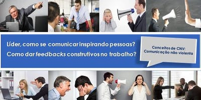 Líder, como se comunicar inspirando pessoas? Como dar feedbacks construtivos no trabalho?
