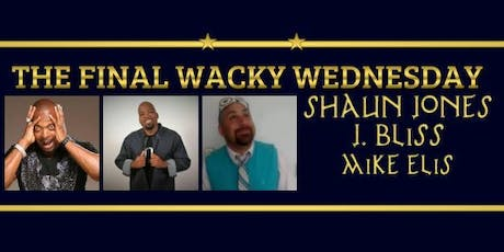Wacky Wednesday Finale Show tickets
