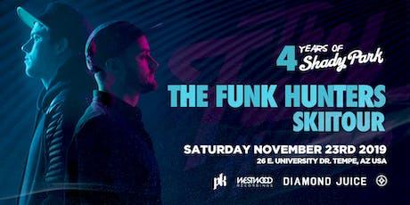Shady Park 4 Year Anniversary: The Funk Hunters + SkiiTour tickets