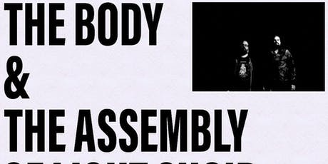 The Body with Assembly of Light Choir tickets