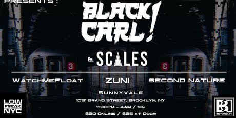 LowFreakNYC presents: Black Carl, Scales and more! tickets