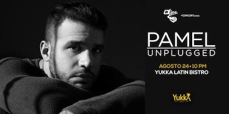 "PAMEL ""UNPLUGGED"" tickets"