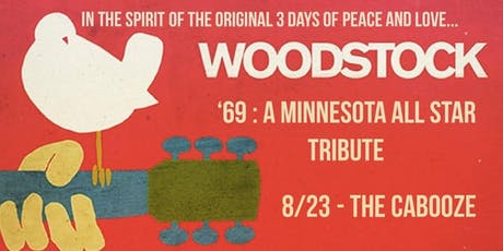 Woodstock '69: A Minnesota All-Star Tribute To 3 Days Of Peace and Love tickets