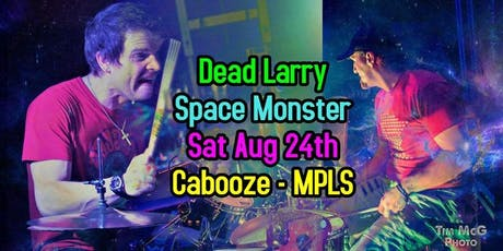 Dead Larry and Space Monster tickets