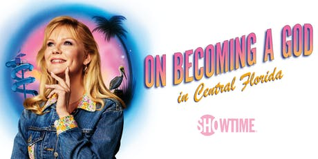 Sneak Peek: SHOWTIME® Original Series ON BECOMING A GOD IN CENTRAL FLORIDA tickets