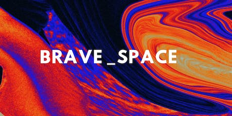 Brave Space tickets